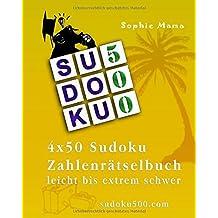 Sudoku500 4x50 Sudoku  Zahlenrätselbuch: leicht bis extrem schwer