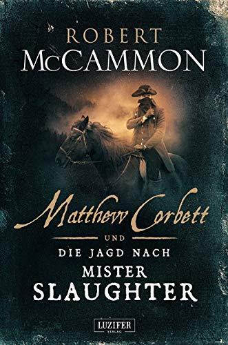 MATTHEW CORBETT und die Jagd nach Mister Slaughter: historischer Thriller