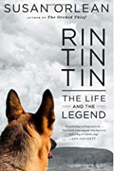 Rin Tin Tin: The Life and the Legend by Orlean, Susan(September 27, 2011) Hardcover Hardcover