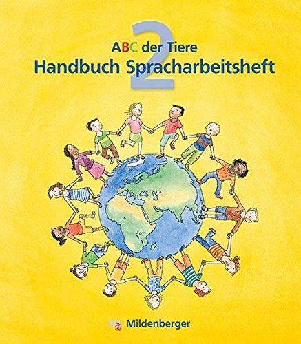 ABC der Tiere / ABC der Tiere 2 – Handbuch zum Spracharbeitsheft · Erstausgabe: methodisch-didaktische Kommentare