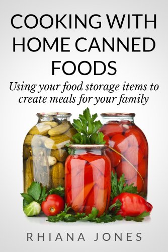 Cooking With Home Canned Foods Frugal Living Academy Book 1