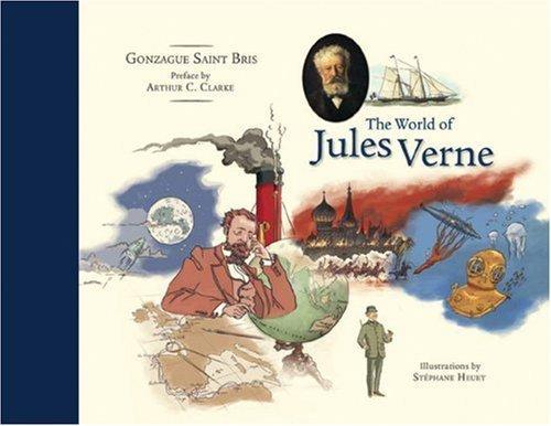 The World of Jules Verne by Gonzague Saint Bris (2006-11-01)