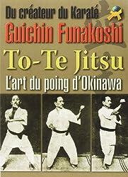 To-Te Jitsu, l'Art du Poing d'Okinawa