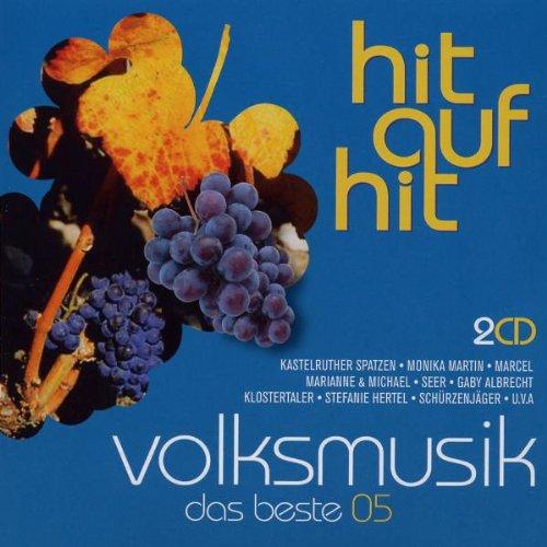Hit auf Hit Volksmusik-das Beste 2005