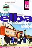 Elba und Toskanischer Archipel - Jacqueline Christoph