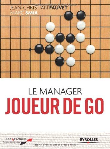 Le manager joueur de go: Nouvelle dition revue et complte.