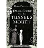 [ TALES OF TERROR FROM THE TUNNEL'S MOUTH ] By Priestley, Chris ( AUTHOR ) Oct-2009[ Hardback ]