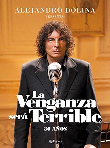 La venganza será terrible por Alejandro Dolina