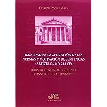 Igualdad en la aplicación de las normas y motivación de sentencias (Artículos 14 y 24.1 CE): Jurisprudencia del Tribunal Constitucional (1981-2002).