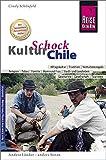Reise Know-How KulturSchock Chile: Alltagskultur, Traditionen, Verhaltensregeln, .. -