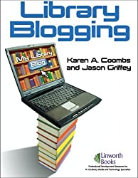 Library Blogging by Karen A. Coombs (2008-05-01)