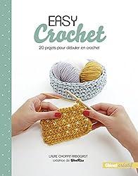 Easy crochet: 20 projets pour débuter en crochet