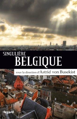Singulière Belgique (Biographies Historiques) par Astrid Von Busekist