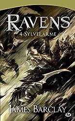 SylveLarme: Les Chroniques des Ravens, T4