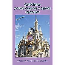 Cenicienta y otros cuentos y cantos infantiles (Cuentos de los abuelos nº 1)