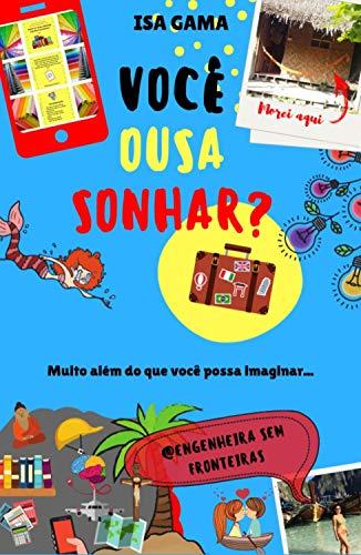 Você Ousa Sonhar?: Muito além do que você possa imaginar... (Portuguese Edition)