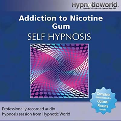 Addiction to Nicotine Gum Hypnosis CD: End Your Dependence on Nicotine Gum With Self Help Hypnosis by Hypnotic World