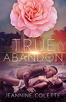 True Abandon by [Colette, Jeannine]