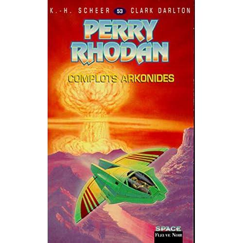 Perry Rhodan, tome 53 : Complots arkonides