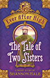 The Tale of Two Sisters (Ever After High Book 7)