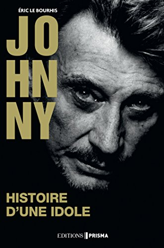 Johnny - Histoire d'une idole
