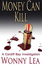 Money Can Kill: A Cardiff Bay Investigation (DCI Martin Phelps Series Book 4)