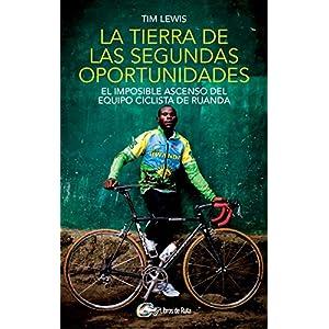 La tierra de las segundas oportunidades: El imposible ascenso del equipo ciclista de Ruanda