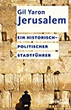 Jerusalem: Ein historisch-politischer Stadtführer (Beck'sche Reihe) - Gil Yaron