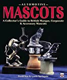 Automotive Mascots: A Collector's Guide to British Marque, Corporate & Accessory Mascots (English Edition)