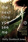 The Next Time You See Me par Goddard Jones