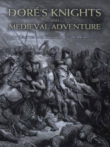 Dore's Knights and Medieval Adventure (Dover Fine Art, History of Art) por Gustave Dore