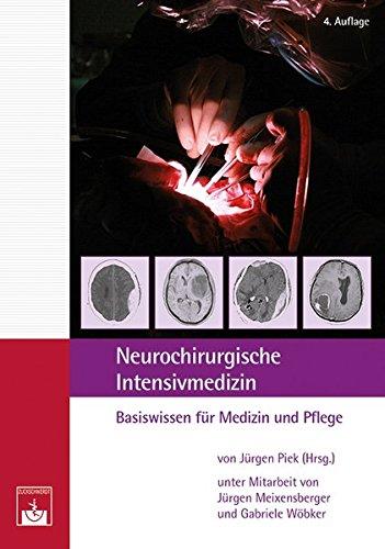 Neurochirurgische Intensivmedizin: Basiswissen für Medizin und Pflege