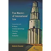 Five Masters of International Law: Conversations with R-J Dupuy, E Jiménez de Aréchaga, R Jennings, L Henkin and O Schachter (English Edition)