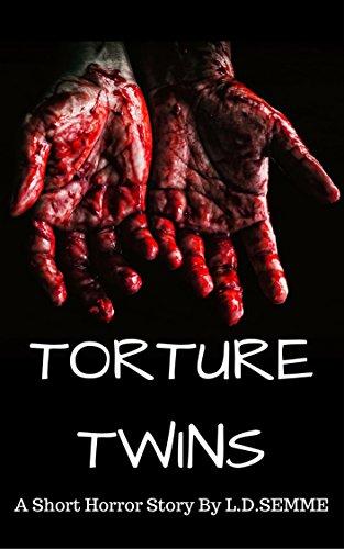 TORTURE TWINS (short stories series,torture,captive): Horror short stories
