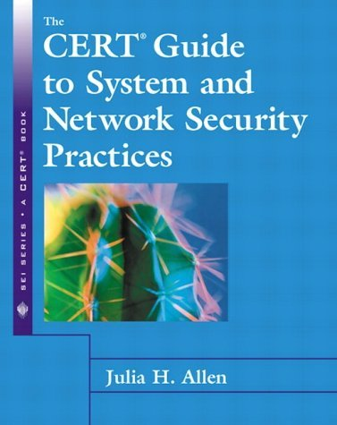 The CERT Guide to System and Network Security Practices by Julia H. Allen (2001-06-17)