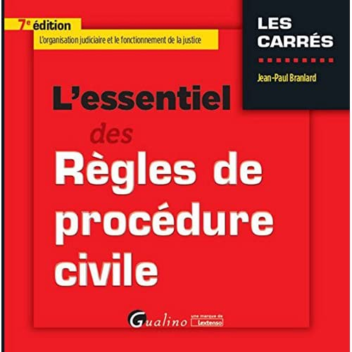 L'Essentiel des Règles de procédure civile, 7ème Ed.