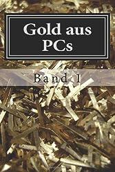 Gold aus PCs: Handbuch für Einsteiger: 1