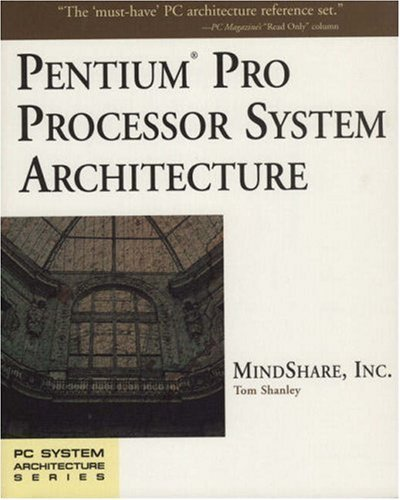 pentium-pro-processor-system-architecture-pc-system-architecture-series-by-tom-shanley-1996-12-23
