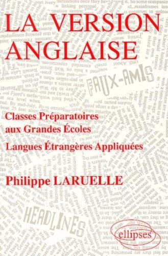 La Version anglaise : Classes préparatoires aux Grandes Écoles - Langues étrangères appliquées