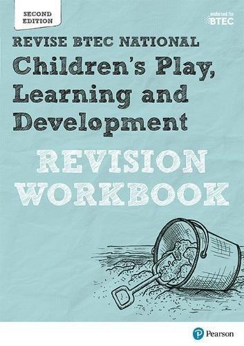 BTEC National Children's Play, Learning and Development Revision Workbook: Second edition (REVISE BTEC Nationals in Children's Play, Learning and Development)