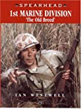 Spearhead 8: 1st Marine Division: The Old Breed
