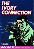 The Ivory Connection (Golgo 13 Graphic Novel Series #4) by Takao Saito (1987-01-01)