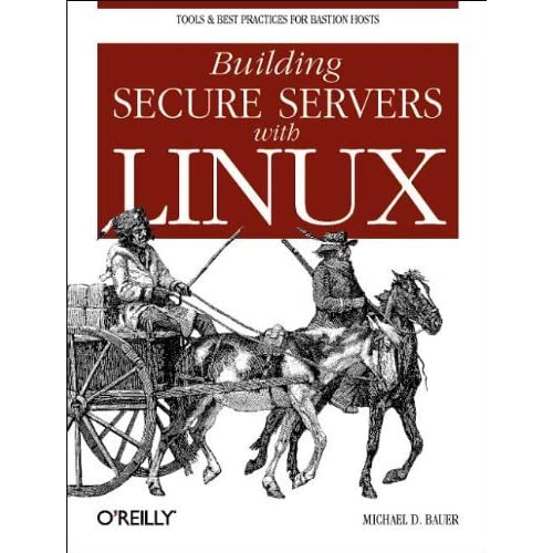 Building Secure Servers with Linux by Michael D. Bauer (2002-11-01)
