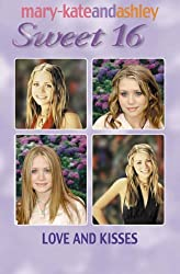 Love and Kisses (Sweet Sixteen, Book 13) (Sweet 16) by Mary-Kate Olsen (2006-05-02)