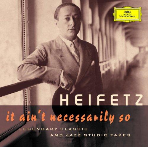 Jascha Heifetz - It Ain't Nece...
