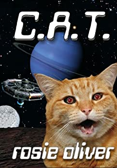 C.A.T. (C.A.T. Series Book 1) by [Oliver, Rosie]