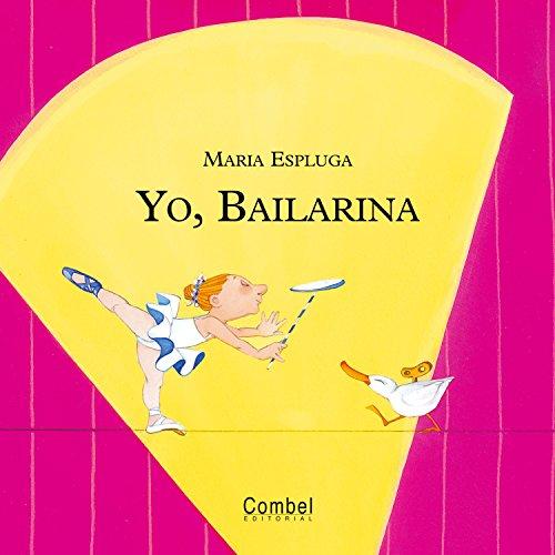 Yo, Bailarina (Yo Quiero) por Maria Espluga