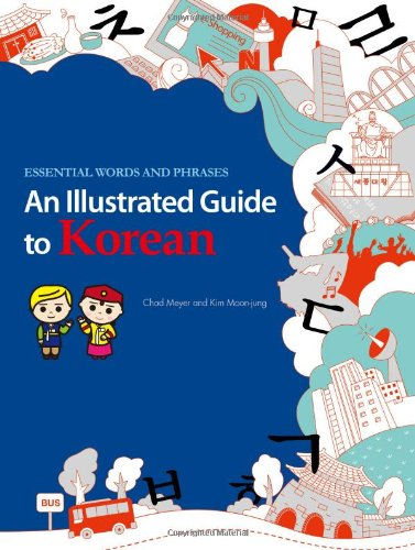 An Illustrated Guide to Korean: Essential Words and Phrases por Chad Meyer