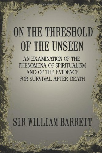 On the Threshold of the Unseen por William Barrett