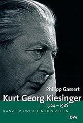 Kurt Georg Kiesinger - 1904-1988: Kanzler zwischen den Zeiten